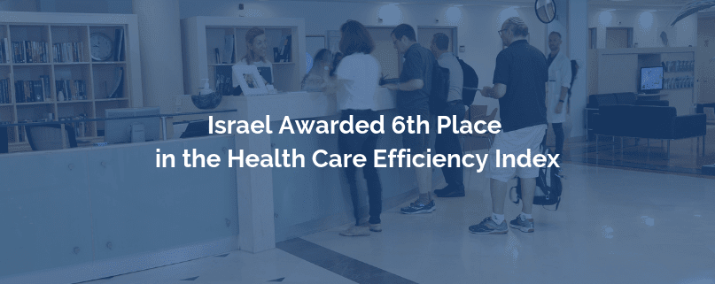 Israel Awarded 6th Place in the Health Care Efficiency Index